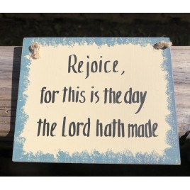 Wood Sign WS-43 Rejoice For this is the Day the Lord hath made