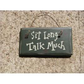 1001SL- Sit Long Talk Much mini wood sign