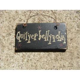 1004Q- Quityerbellyachin mini wood sign