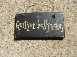1004Q- Quityerbellyachin mini wood sign