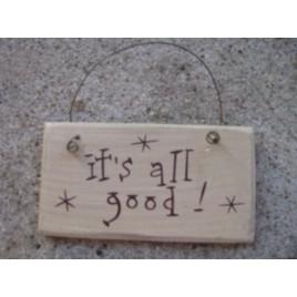 1008IAG - It's All Good! Mini wood sign