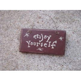 1009EY - Enjoy Yourself Mini Wood Sign