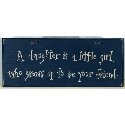 1022CP- A Daughter is a little girl who grows up to be your friend wood sign