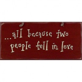 1048CP- All Because 2 People fell in love wood sign