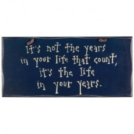 1058CP- It's not the years in your Life  that counts wood sign