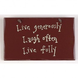 1060CP-Live Generously Laugh Often Live Fully wood sign