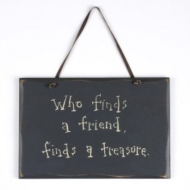1079CP- Who finds a friend, finds a treasure wood sign