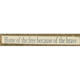 10966E-Home of the Free because of the Brave wood sign