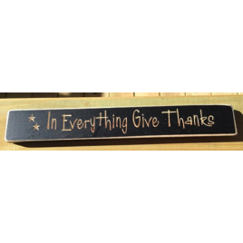 Primitive Engraved Wood Block 12423 In Everything Give Thanks