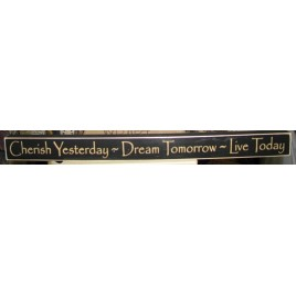 18-007B  Cherish Yesterday...Dream Tomorrow...Live Today wood sign