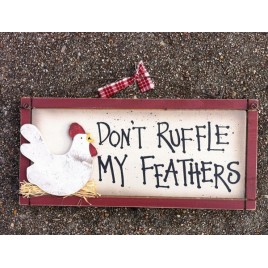 Chicken Wood Sign 1849 Don't Ruffle My Feathers