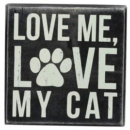 Primitive Wood Box Sign 21116 Love Me Love My Cat