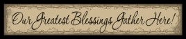 244OGB-Our Greatest Blessings Gather Here wood Block