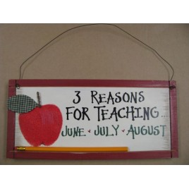 24691 - 3 Reasons to Teach June July August wood sign