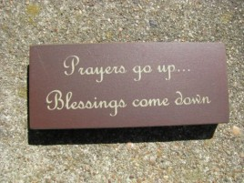 31427BCD-Prayers Go Up Blessings Come Down Wood Block