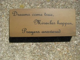 31427DTC-Dreams Come True, Miracles Happen, Prayers answered wood block