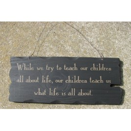 32292TB - Teach Kids About LIfe wood sign