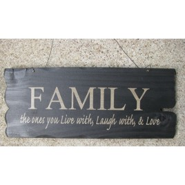 32300FB- Family the ones you live with, laugh with, and love wood sign