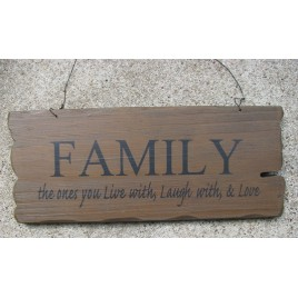 32300FG- Family the ones you live with, laugh with, and love wood sign