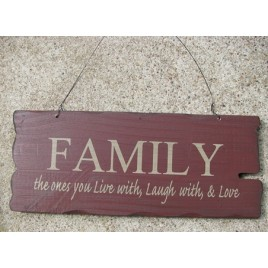 32300FM- Family the ones you live with, laugh with, and love wood sign