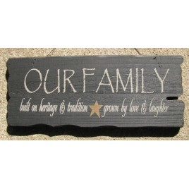 32301FB - Our Family built on heritage and tradition, grown by love and laughter wood sign