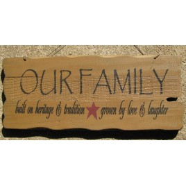 32301FM - Our Family built on heritage and tradition, grown by love and laughter wood sign