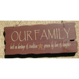 32301FR - Our Family built on heritage and tradition, grown by love and laughter wood sign
