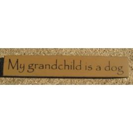 32315GG - My Grandchild is a Dog MINI wood block