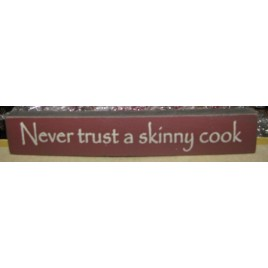 32319NM - Never Trust a Skinny Cook wood block