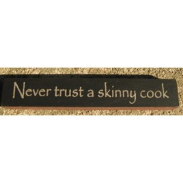 32319NB - Never Trust a Skinny Cook wood block