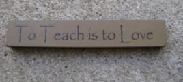 32322LG  To Teach is to Love mini wood block