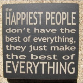 32350HB-The Happiest People Don't have the best of everything wood block sign