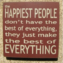 32350HM-The Happiest People Don't have the best of everything wood block sign