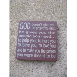 32352GM - God Doesn't Give You mini square wood sign