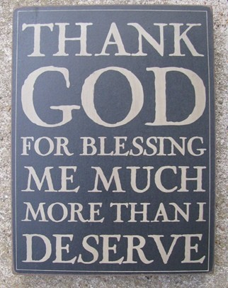 32420B Thank God for blessing me much more than I deserve wood box sign