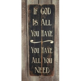 3466GNB - If God is all You Have You have all you need