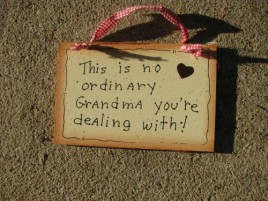 35221- This is No Ordinary Grandma you're dealing with! Wood Sign