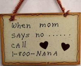 35223-When Mom Says No... Call 1-800 Nana