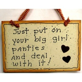 35244BG Just put on your Big Girl Panties and deal with it  wood sign