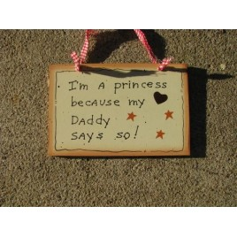 35256-I'm A Princess because my Daddy Says So wood sign