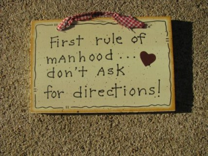 35264-First Rule of Manhood....don't ask for directions Wood sign