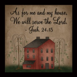 360A - As for me and my house we will serve the Lord