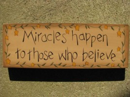 Primitive Wood Message Block 3W9545-Miracles Happen to those who believe