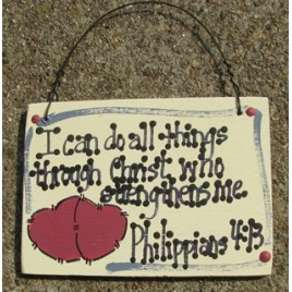 Wood Scripture Sign  4001 - I can do all things through Christ who strengthens me. Philippians 4:13