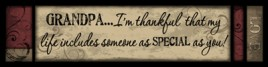 425GR - Grandpa...I'm thankful that my life includes someone as Special as you wood block