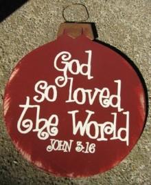 Wood Christmas Ornament 45098U-God So Loved the World John 3:16
