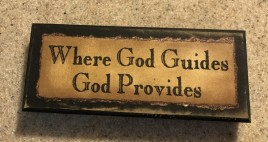 4580 Where God Guide God Provides wood block sign
