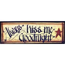 45902T - Always Kiss Me Goodnight wood sign