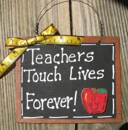 47 - Teachers Touch Lives Forever Wood Slate