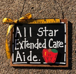 Teacher Gift 5555 All Star Extended Care Aide wood sign
